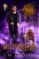 Scepter Of Fire ebook by LM Preston
