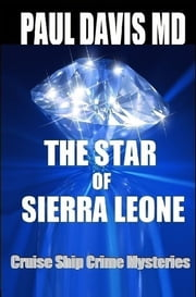 The Star of Sierra Leone - Cruise Ship Crime Mysteries ebook by Paul Davis, MD