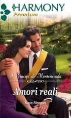 Amori reali eBook by Raye Morgan