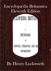 Encyclopædia Britannica Eleventh Edition ebook by Henry Lockworth,Lucy Mcgreggor,John Hawk
