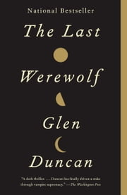 The Last Werewolf ebook by Glen Duncan