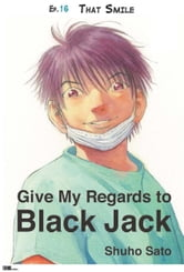 Give My Regards to Black Jack - Ep.16 That Smile (English version) ebook by Shuho Sato