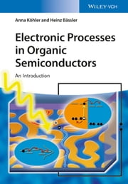 Electronic Processes in Organic Semiconductors - An Introduction ebook by Anna Köhler,Heinz Bässler