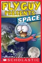 Fly Guy Presents: Space ebook by Tedd Arnold