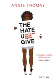 The Hate U Give - THUG - La haine qu'on donne ebook by Angie Thomas, Nathalie Bru