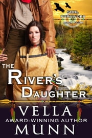 The River's Daughter (The Soul Survivors Series, Book 4) ebook by Vella Munn