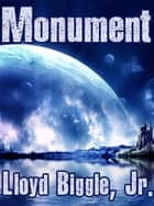 Monument: A Science Fiction Novel ebook by Lloyd Biggle Jr.
