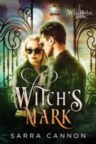 Witch's Mark ebook by Sarra Cannon