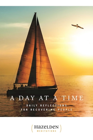 A Day at a Time - Daily Reflections for Recovering People ebook by Anonymous