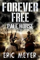 Pale Horse (Forever Free Book 6) ebook by Eric Meyer