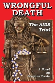 Wrongful Death: The AIDS Trial ebook by Davis, Stephen