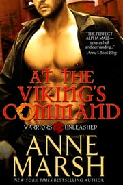 At the Viking's Command - Paranormal Shifter Biker Romance (Warriors Unleashed Book 2) ebook by Anne Marsh