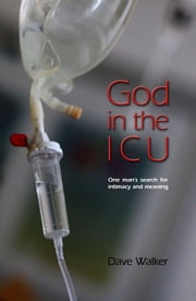 God in the ICU ebook by Dave Walker
