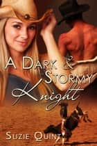 A Dark & Stormy Knight ebook by Suzie Quint