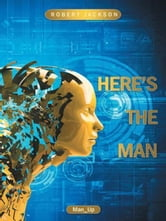 Here's the Man ebook by Robert Jackson