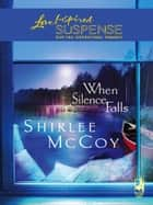 When Silence Falls (Mills & Boon Love Inspired) ebook by Shirlee McCoy