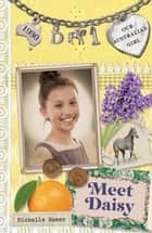 Our Australian Girl: Meet Daisy (Book 1) - Meet Daisy (Book 1) ebook by Lucia Masciullo, Michelle Hamer