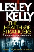 The Health of Strangers ebook by Lesley Kelly
