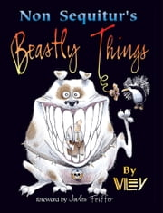 Non Sequitur's Beastly Things ebook by Wiley Miller