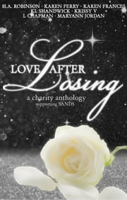 Love After Losing ebook by L Chapman,Krissy V,KL Shandwick,Karen Frances,HA Robinson,Karen Ferry,Maryann Jordan
