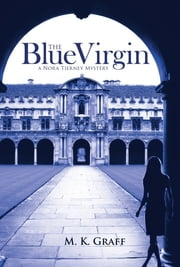 The Blue Virgin: A Nora Tierney Mystery ebook by M.K. Graff