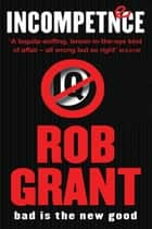 Incompetence ebook by Rob Grant