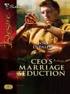 CEO's Marriage Seduction ebook by Anna DePalo