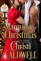 A Marquess for Christmas - Scandalous Seasons, #5 ebook by