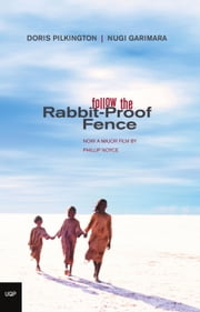 Follow the Rabbit-Proof Fence ebook by Doris Garimara Pilkington