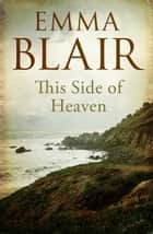 This Side Of Heaven ebook by Emma Blair