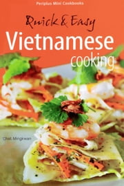 Quick & Easy Vietnamese Cooking ebook by Chat Mingkwan