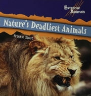Nature¿s Deadliest Animals ebook by Stout, Frankie