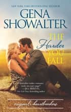 The Harder You Fall - A sizzling contemporary romance ebook by Gena Showalter