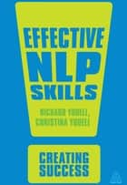 Effective NLP Skills ebook by Richard Youell, Christina Youell