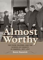 Almost Worthy ebook by Brent Ruswick