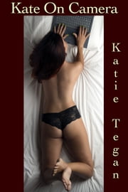 Kate On Camera ebook by Katie Tegan