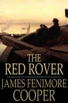 The Red Rover - A Tale ebook by James Fenimore Cooper