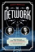 The Network ebook by Scott Woolley