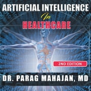 Artificial Intelligence in Healthcare audiobook by Dr Parag Suresh Mahajan MD