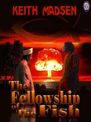 Fellowship of The Fish ebook by Keith Madsen,T.L. Davison