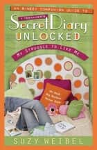 Secret Diary Unlocked Companion Guide ebook by Suzy Weibel