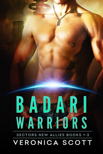 Badari Warriors - Sectors New Allies Books 1-3 ebook by Veronica Scott