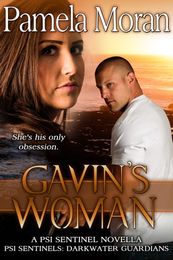 Gavin's Woman (A PSI Sentinel Novella - Darkwater Guardians) ebook by Pamela Moran