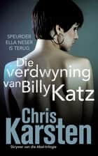 Die verdwyning van Billy Katz ebook by Chris Karsten