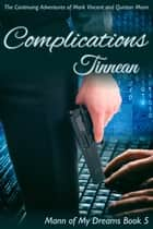 Mann of My Dreams Book 5: Complications ebook by Tinnean