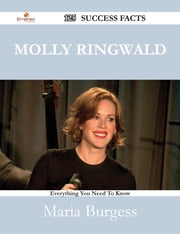 Molly Ringwald 125 Success Facts - Everything you need to know about Molly Ringwald ebook by Maria Burgess