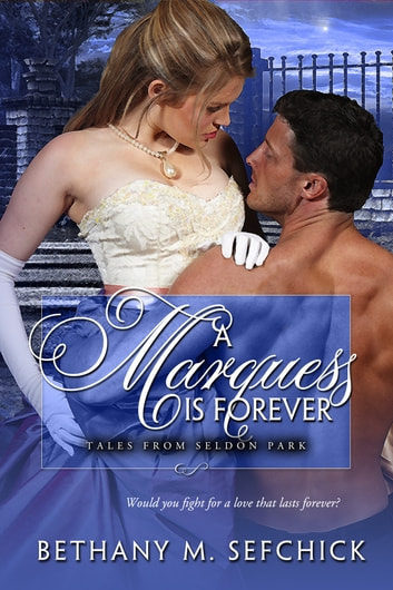 A Marquess Is Forever ebook by Bethany Sefchick