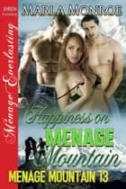 Happiness on Menage Mountain ebook by Marla Monroe