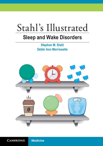 Stahl's Illustrated Sleep and Wake Disorders ebook by Stephen M. Stahl,Debbi Ann Morrissette