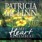 My Heart Remembers audiobook by Patricia McLinn